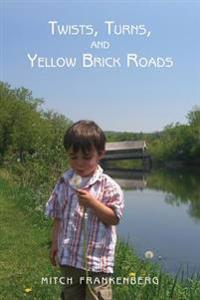 Twists, Turns, and Yellow Brick Roads