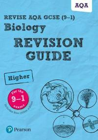Revise AQA GCSE Biology Higher Revision Guide