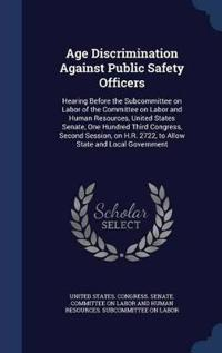 Age Discrimination Against Public Safety Officers