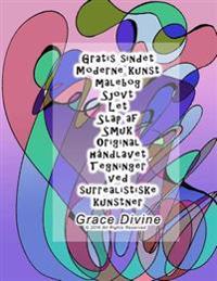 Gratis Sindet Moderne Kunst Malebog Sjovt Let Slap AF Smuk Original Handlavet Tegninger Ved Surrealistiske Kunstner Grace Divine