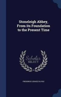 Stoneleigh Abbey, from Its Foundation to the Present Time