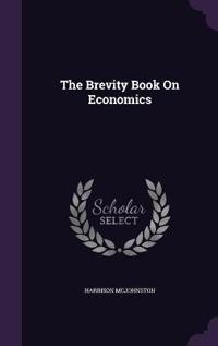 The Brevity Book on Economics