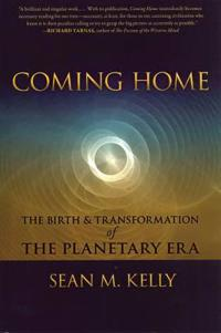 Coming Home: The Birth & Transformation of the Planetary Era