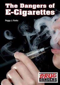 The Dangers of E-Cigarettes