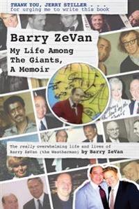 Barry Zevan: My Life Among the Giants, a Memoir: Thank You, Jerry Stiller . . . for Urging Me to Write This Book
