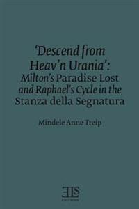 'Descend from Heav'n Urania': Milton's Paradise Lost and Raphael's Cycle in the Stanza Della Segnatura