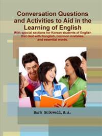 Conversations Questions and Activities to Aid in the Learning of English