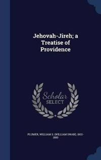 Jehovah-Jireh; A Treatise of Providence