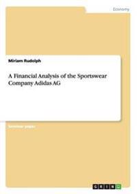 A Financial Analysis of the Sportswear Company Adidas AG