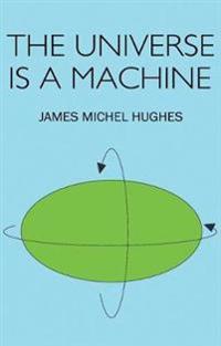 Universe is a Machine
