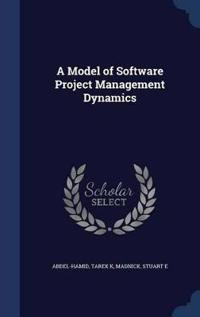 A Model of Software Project Management Dynamics