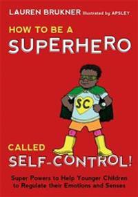 How to Be a Superhero Called Self-Control!