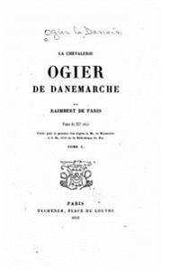 La Chevalerie Ogier de Danemarche - Tome I