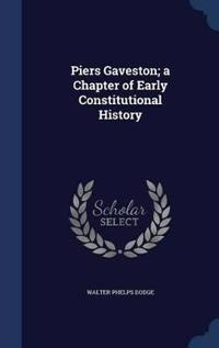 Piers Gaveston; A Chapter of Early Constitutional History