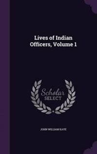Lives of Indian Officers, Volume 1
