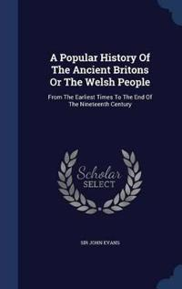 A Popular History of the Ancient Britons or the Welsh People
