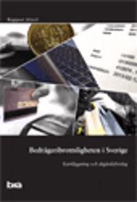 Bedrägeribrottsligheten i Sverige : kartläggning och åtgärdsförslag