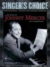 Sing the Songs of Johnny Mercer, Volume 1 (for Male Vocalists): Singer's Choice - Professional Tracks for Serious Singers