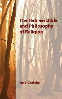 The Hebrew Bible and Philosophy of Religion