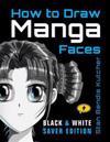 How to Draw Manga Faces (Black & White Saver Edition)