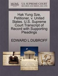 Hak Yung Sze, Petitioner, V. United States. U.S. Supreme Court Transcript of Record with Supporting Pleadings