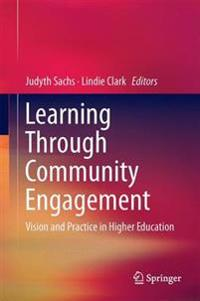 Learning Through Community Engagement: Vision and Practice in Higher Education