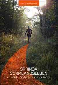 Springa Sörmlandsleden : en guide för dig som inte orkar gå