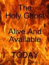 Holyghost Alive and Available Today