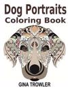 Dog Coloring Book: Dog Portraits: Adult Coloring Book Featuring Dog Face Designs of Top Dog Breeds for Stress Relief Coloring - Dog Lover