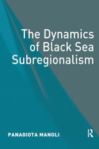 Dynamics of Black Sea Subregionalism