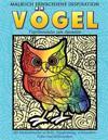 Malbuch Erwachsene Inspiration Voegel - Vogelmandalas Zum Ausmalen: Mit Mandalamalen Zu Ruhe, Entspannung, Achtsamkeit, Fokus Und Gelassenheit