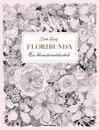 Floribunda : en blomstermålarbok (20 ark att riva ut, färglägga och rama in)