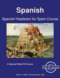 Spanish Headstart for Spain Course - Student Text
