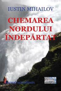 Chemarea Nordului Indepartat (Editia Alb-Negru): Jurnal Scandinav