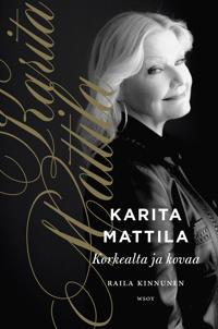 Karita Mattila - korkealta ja kovaa