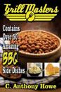 Grill Masters Contains Over 50 Amazing BBQ Side Dishes