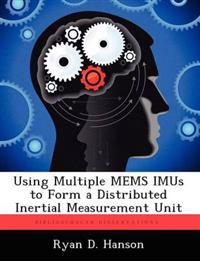 Using Multiple Mems Imus to Form a Distributed Inertial Measurement Unit