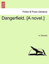 Dangerfield. [A Novel.]