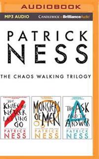 Patrick Ness - The Chaos Walking Trilogy: The Knife of Never Letting Go, the Ask & the Answer, Monsters of Men