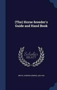 (The) Horse-Breeder's Guide and Hand Book