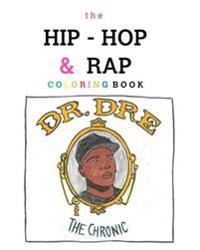 The Hip-Hop & Rap Coloring Book