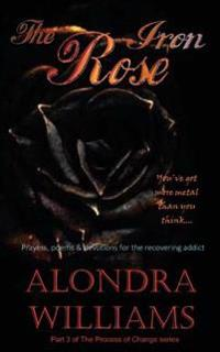 The Iron Rose: You've Got More Metal Than You Think