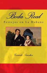 Boda Real: Festejos En La Habana