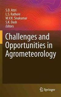 Challenges and Opportunities in Agrometeorology