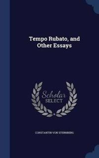 Tempo Rubato, and Other Essays