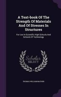 A Text-Book of the Strength of Materials and of Stresses in Structures