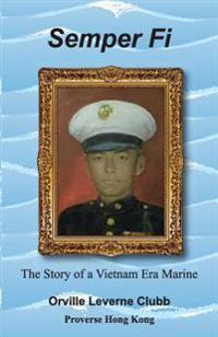 Semper Fi!: The Story of a Vietnam Era Marine