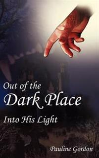 Out of the Dark Place