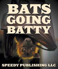 Bats Going Batty