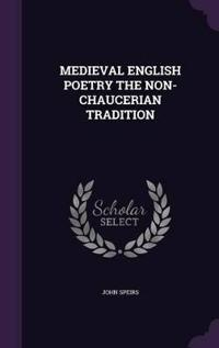 Medieval English Poetry the Non-Chaucerian Tradition